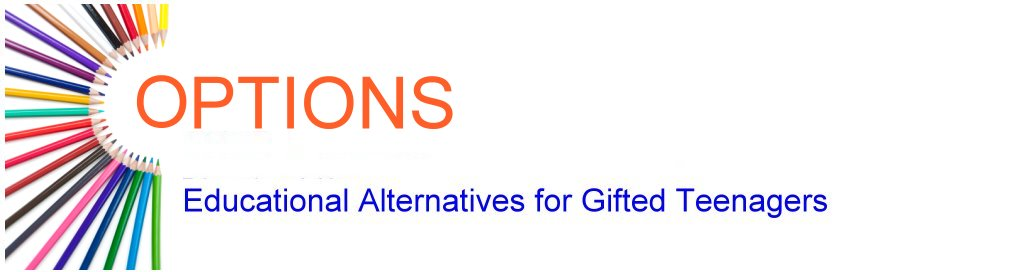 OPTIONS Educational Alternatives for Gifted Teenagers